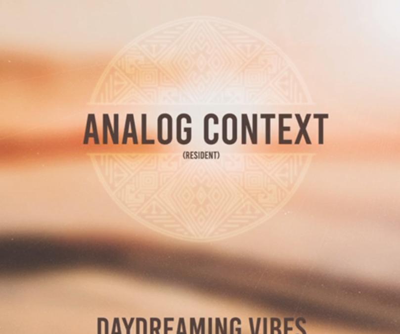 Analog Context – Daydreaming Vibes